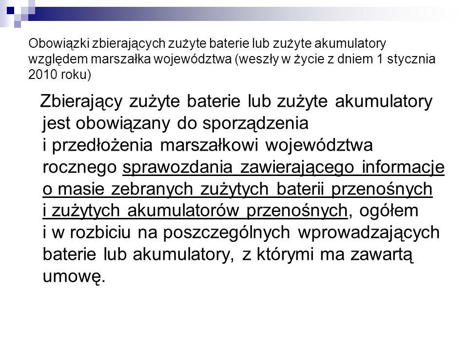 Obowiązki zbierających zużyte baterie lub zużyte akumulatory względem marszałka województwa (weszły w życie z dniem 1 stycznia 2010 roku)