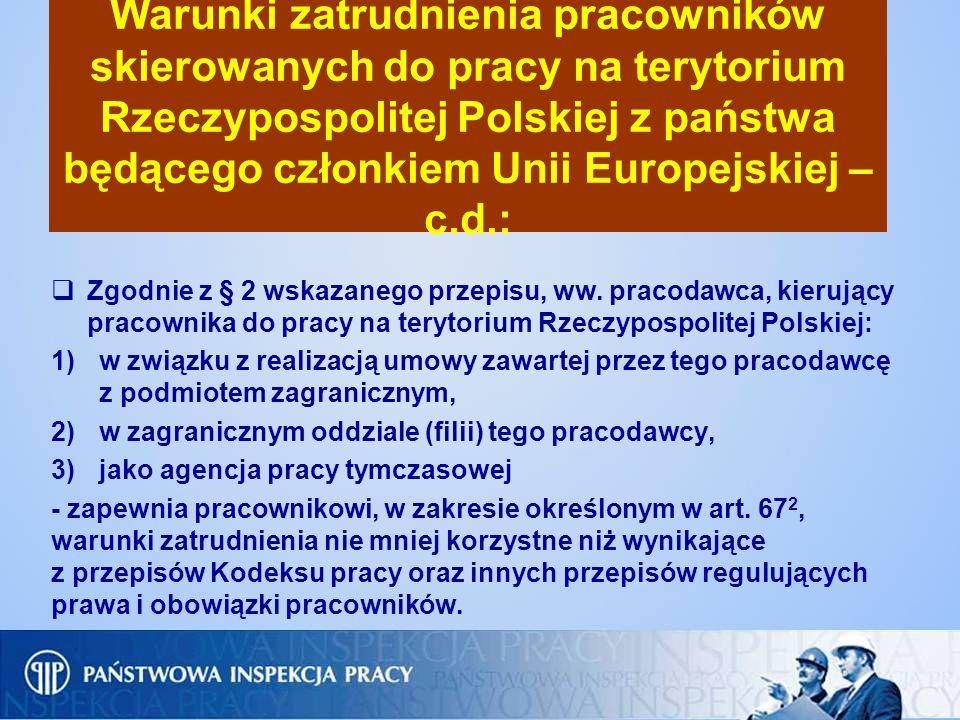 Warunki zatrudnienia pracowników skierowanych do pracy na terytorium Rzeczypospolitej Polskiej z państwa będącego członkiem Unii Europejskiej –c.d.: