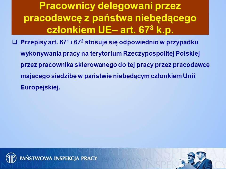 Pracownicy delegowani przez pracodawcę z państwa niebędącego członkiem UE– art. 673 k.p.