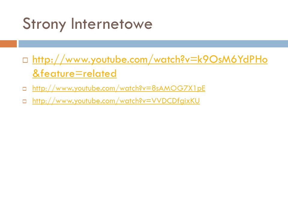 Strony Internetowe   v=k9OsM6YdPHo &feature=related.   v=8sAMOG7X1pE.