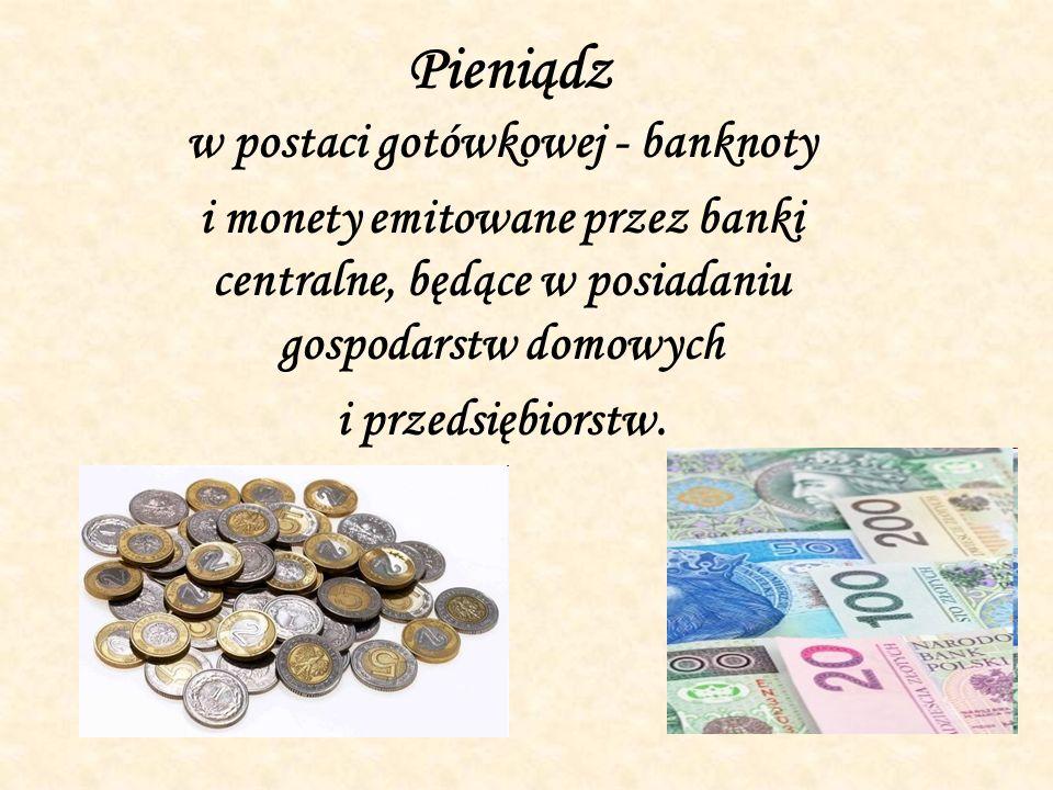 w postaci gotówkowej - banknoty