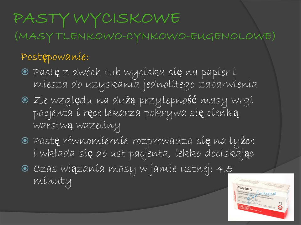PASTY WYCISKOWE (MASY TLENKOWO-CYNKOWO-EUGENOLOWE)