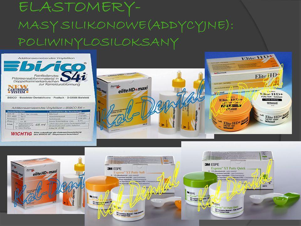 ELASTOMERY- MASY SILIKONOWE(ADDYCYJNE): POLIWINYLOSILOKSANY