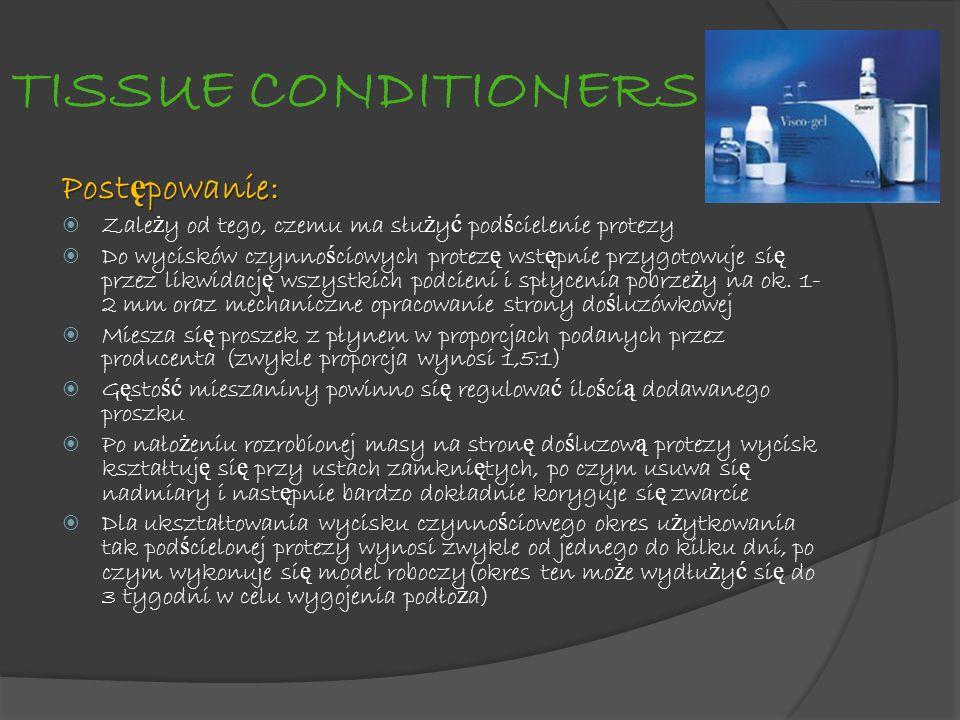 TISSUE CONDITIONERS Postępowanie: