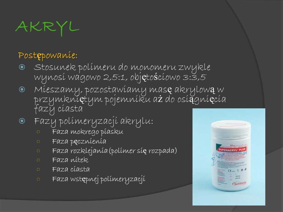 AKRYL Postępowanie: Stosunek polimeru do monomeru zwykle wynosi wagowo 2,5:1, objętościowo 3:3,5.
