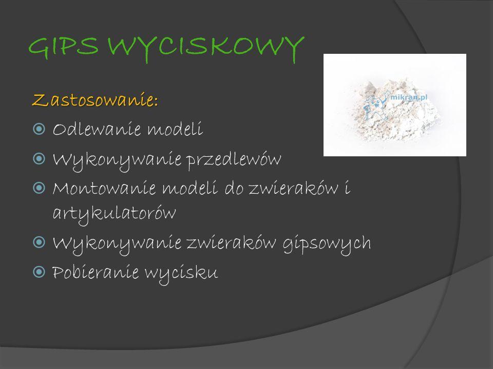 GIPS WYCISKOWY Zastosowanie: Odlewanie modeli Wykonywanie przedlewów
