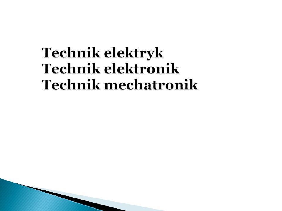 Technik elektryk Technik elektronik Technik mechatronik
