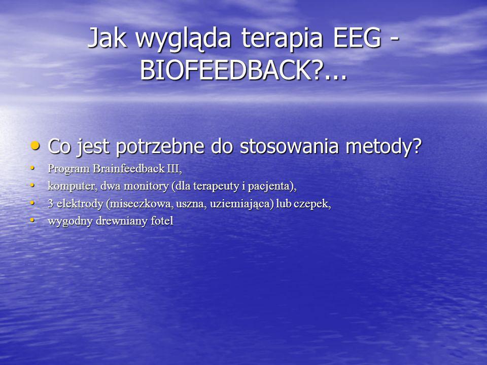Jak wygląda terapia EEG -BIOFEEDBACK ...