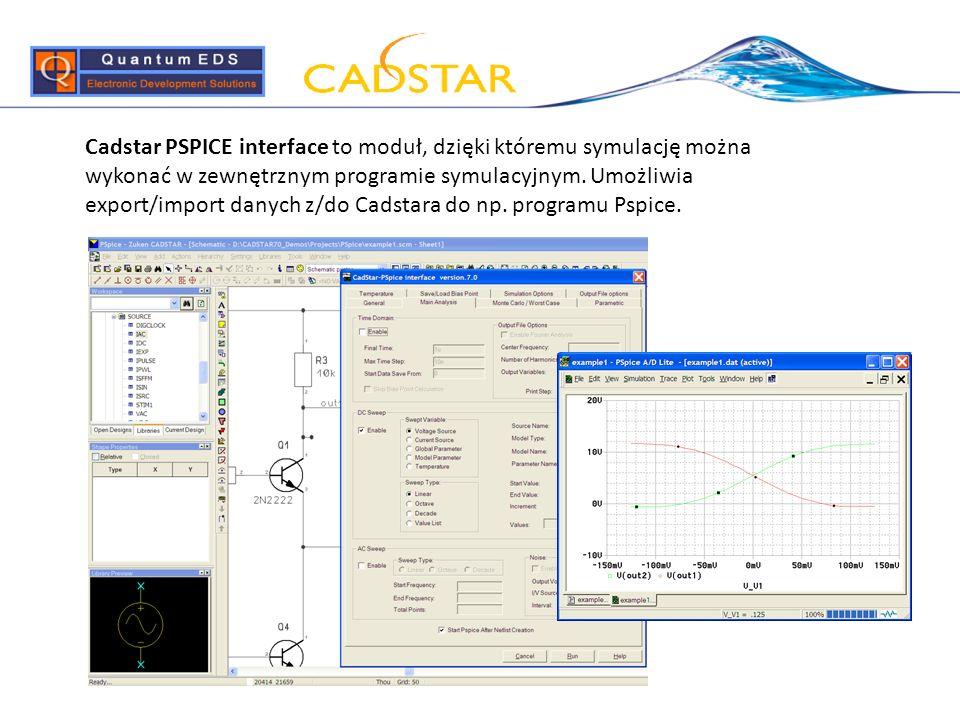Cadstar PSPICE interface to moduł, dzięki któremu symulację można wykonać w zewnętrznym programie symulacyjnym.