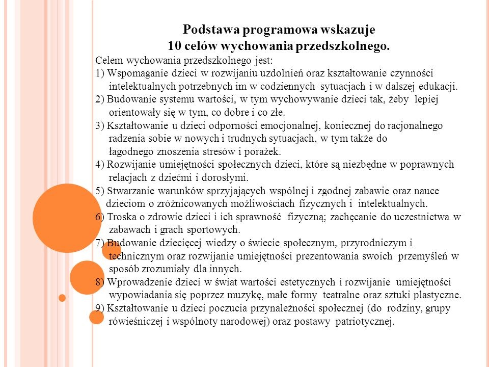 Podstawa programowa wskazuje 10 celów wychowania przedszkolnego.