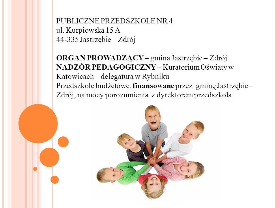 PUBLICZNE PRZEDSZKOLE NR 4 ul. Kurpiowska 15 A