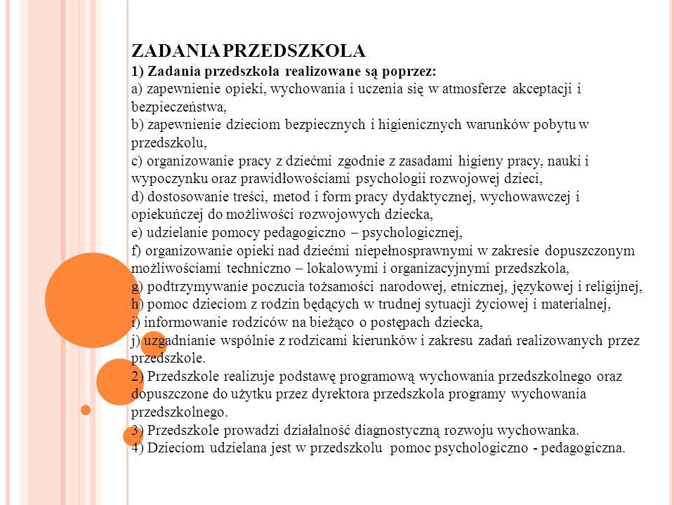 ZADANIA PRZEDSZKOLA 1) Zadania przedszkola realizowane są poprzez: