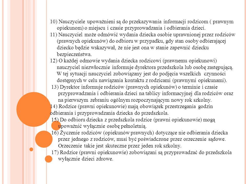 10) Nauczyciele upoważnieni są do przekazywania informacji rodzicom ( prawnym