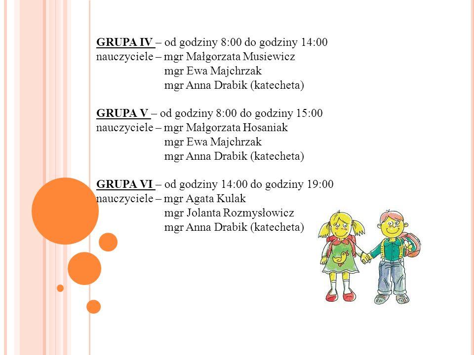 GRUPA IV – od godziny 8:00 do godziny 14:00