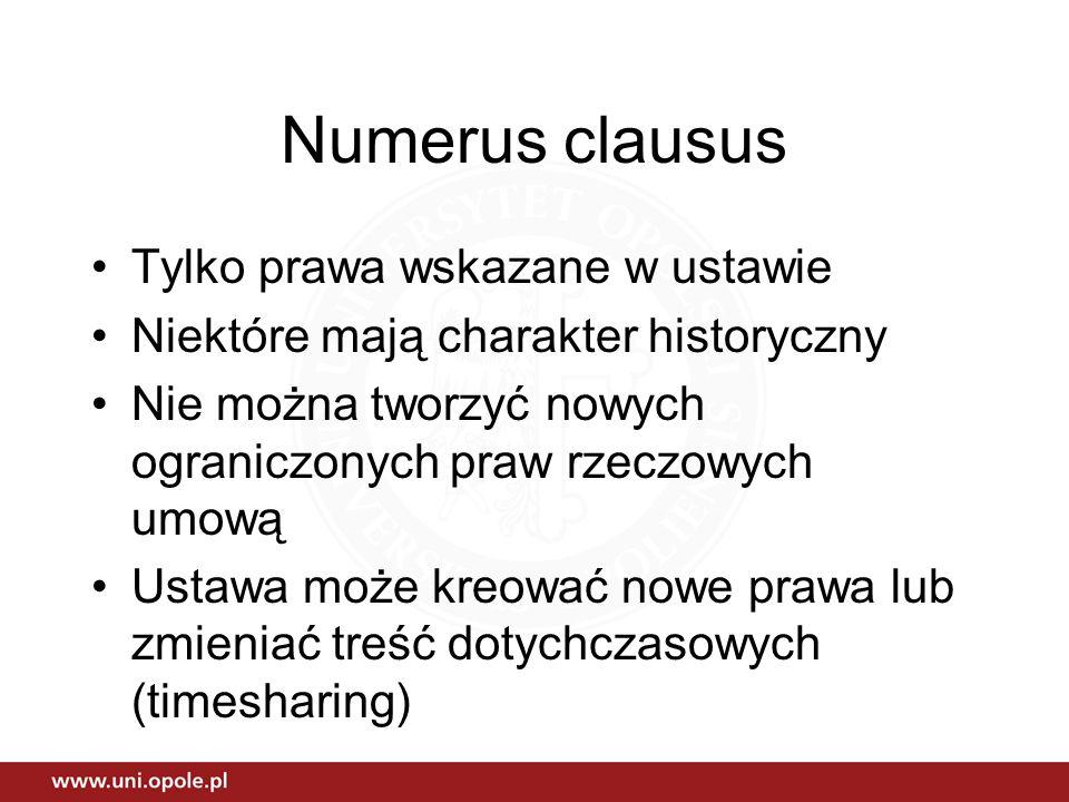 Numerus clausus Tylko prawa wskazane w ustawie