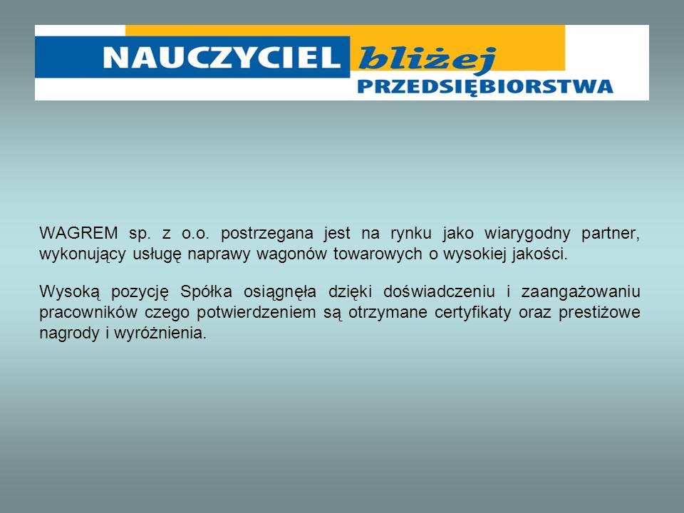 WAGREM sp. z o.o. postrzegana jest na rynku jako wiarygodny partner, wykonujący usługę naprawy wagonów towarowych o wysokiej jakości.