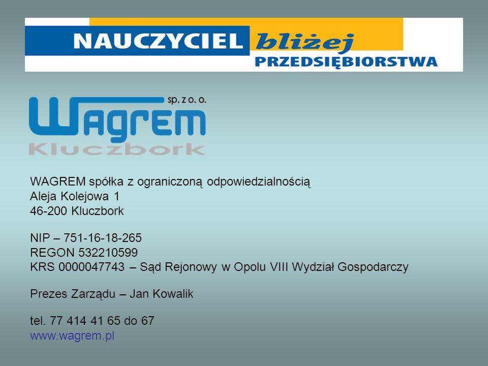 WAGREM spółka z ograniczoną odpowiedzialnością Aleja Kolejowa 1 46-200 Kluczbork