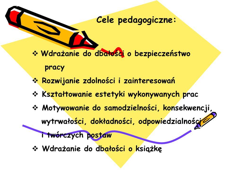 Cele pedagogiczne: Wdrażanie do dbałości o bezpieczeństwo pracy