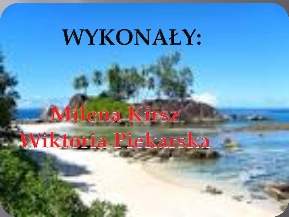 WYKONAŁY: WYKONAŁY: Milena Kirsz Wiktoria Piekarska