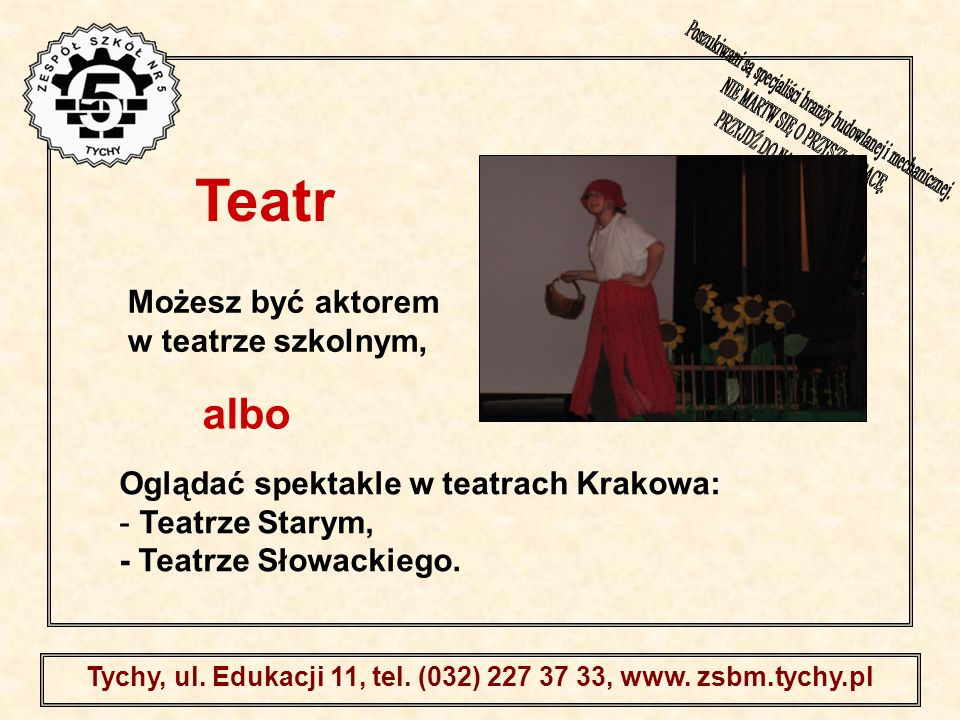 Tychy, ul. Edukacji 11, tel. (032) 227 37 33, www. zsbm.tychy.pl