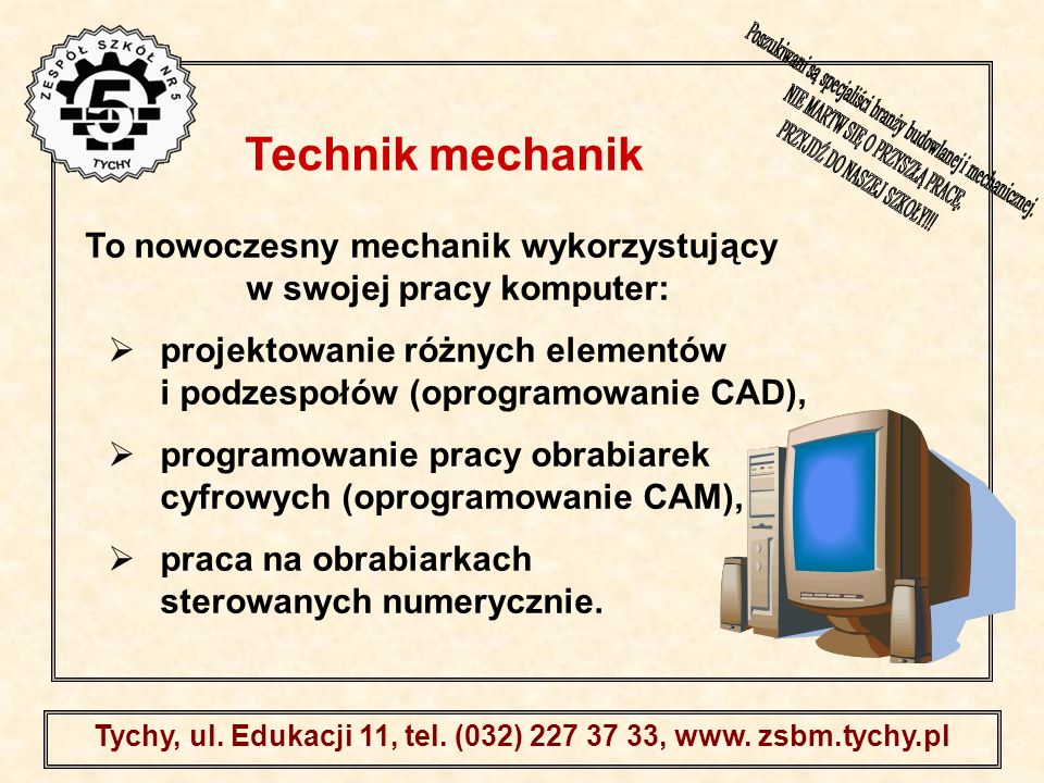 Technik mechanik To nowoczesny mechanik wykorzystujący w swojej pracy komputer: