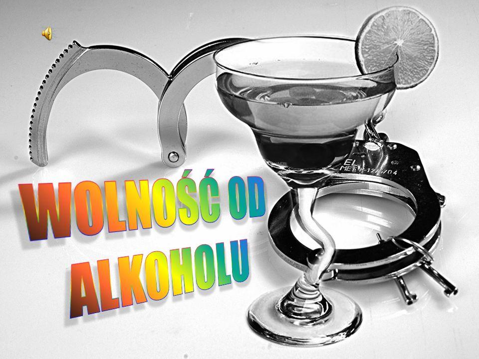 WOLNOŚĆ OD ALKOHOLU