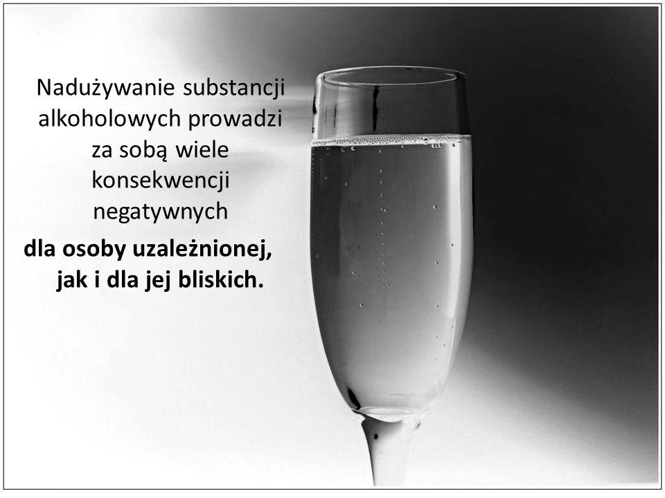 Nadużywanie substancji alkoholowych prowadzi za sobą wiele konsekwencji negatywnych dla osoby uzależnionej, jak i dla jej bliskich.