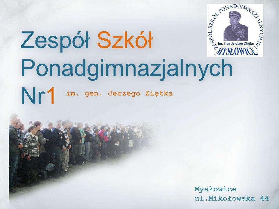 Zespół Szkół Ponadgimnazjalnych Nr1 im. gen. Jerzego Ziętka Mysłowice