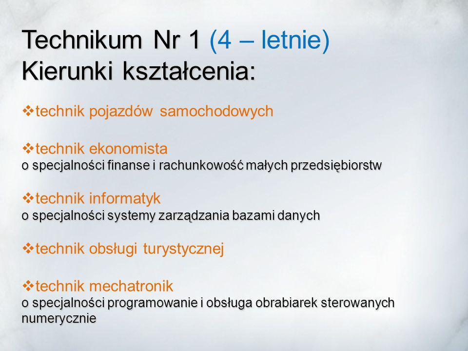 Technikum Nr 1 (4 – letnie) Kierunki kształcenia: