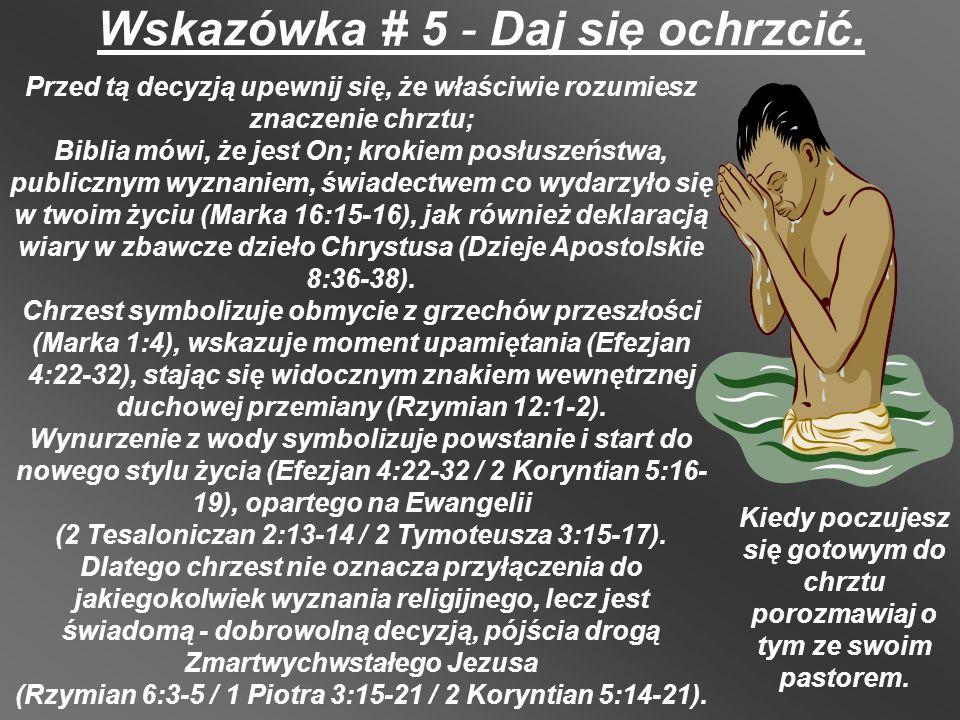 Wskazówka # 5 - Daj się ochrzcić.