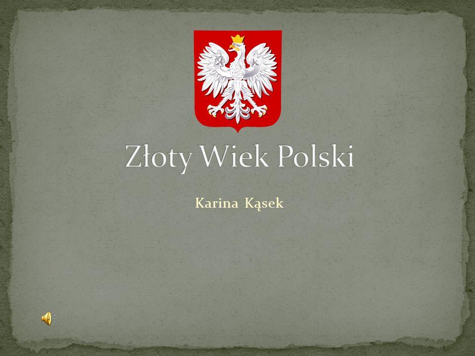 Złoty Wiek Polski Karina Kąsek