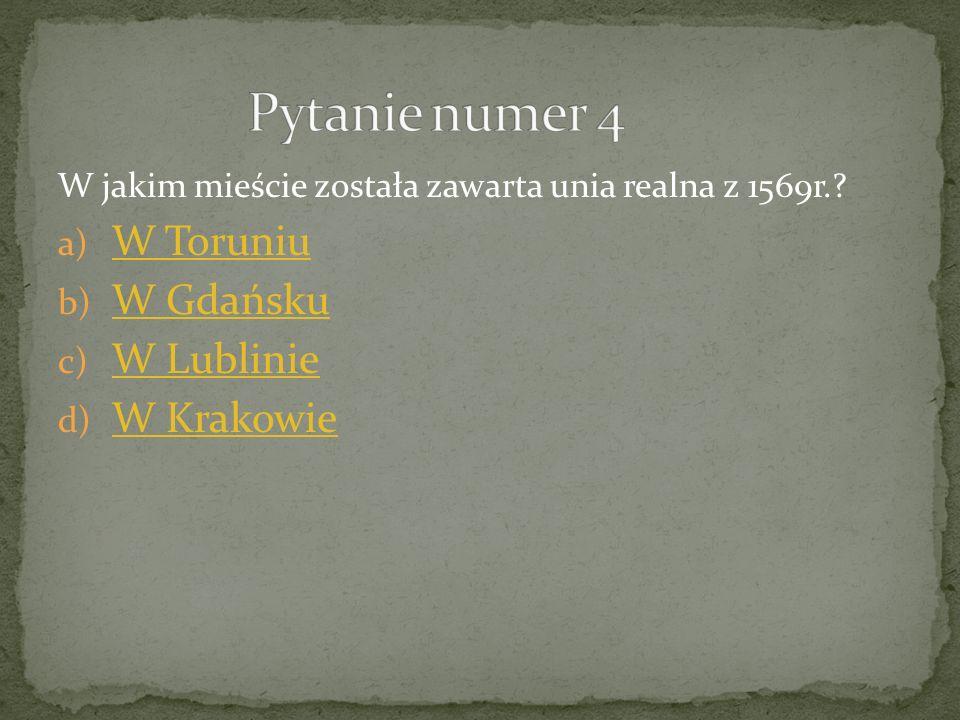 Pytanie numer 4 W Toruniu W Gdańsku W Lublinie W Krakowie
