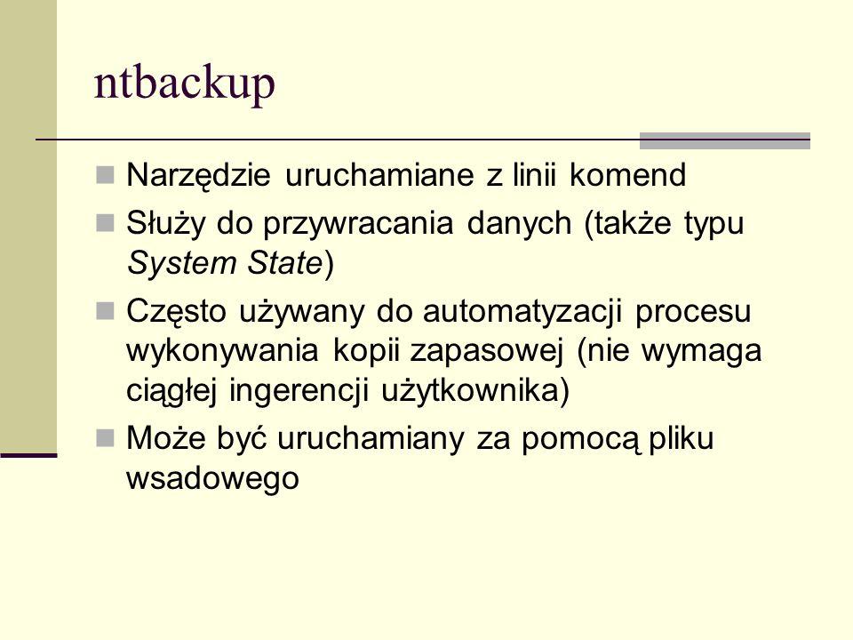 ntbackup Narzędzie uruchamiane z linii komend