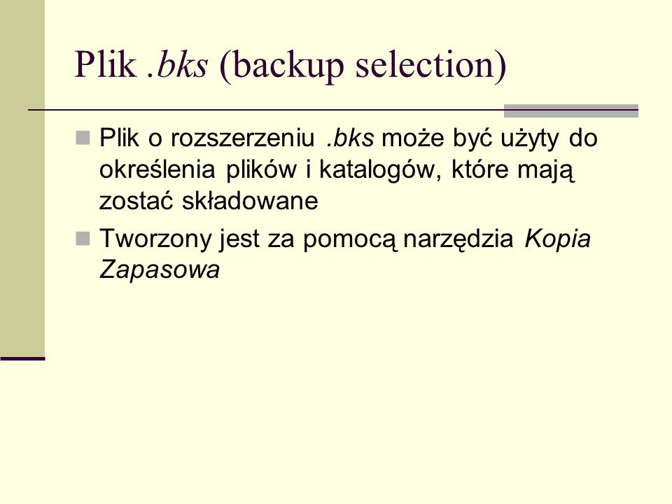 Plik .bks (backup selection)