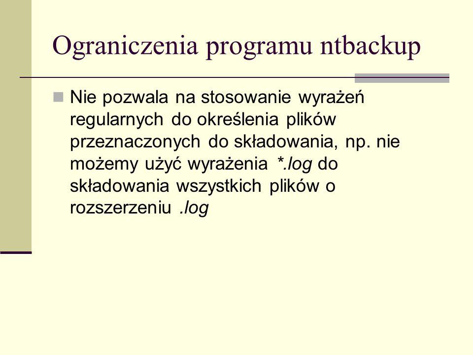 Ograniczenia programu ntbackup