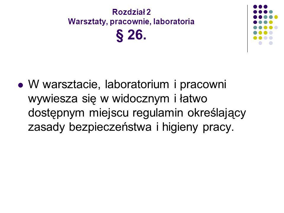 Rozdział 2 Warsztaty, pracownie, laboratoria § 26.