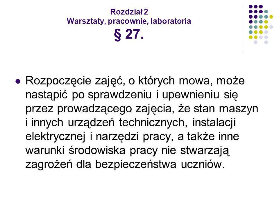 Rozdział 2 Warsztaty, pracownie, laboratoria § 27.