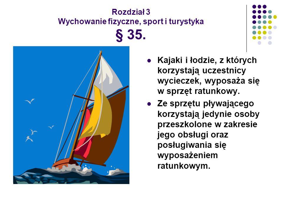 Rozdział 3 Wychowanie fizyczne, sport i turystyka § 35.
