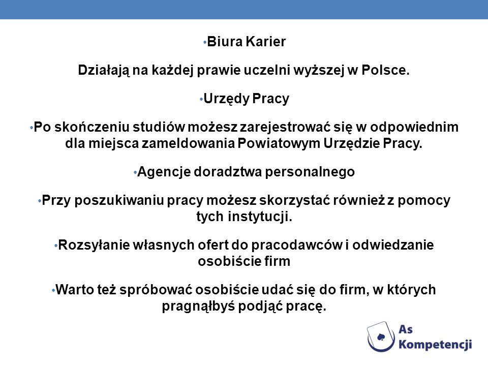 Działają na każdej prawie uczelni wyższej w Polsce. Urzędy Pracy