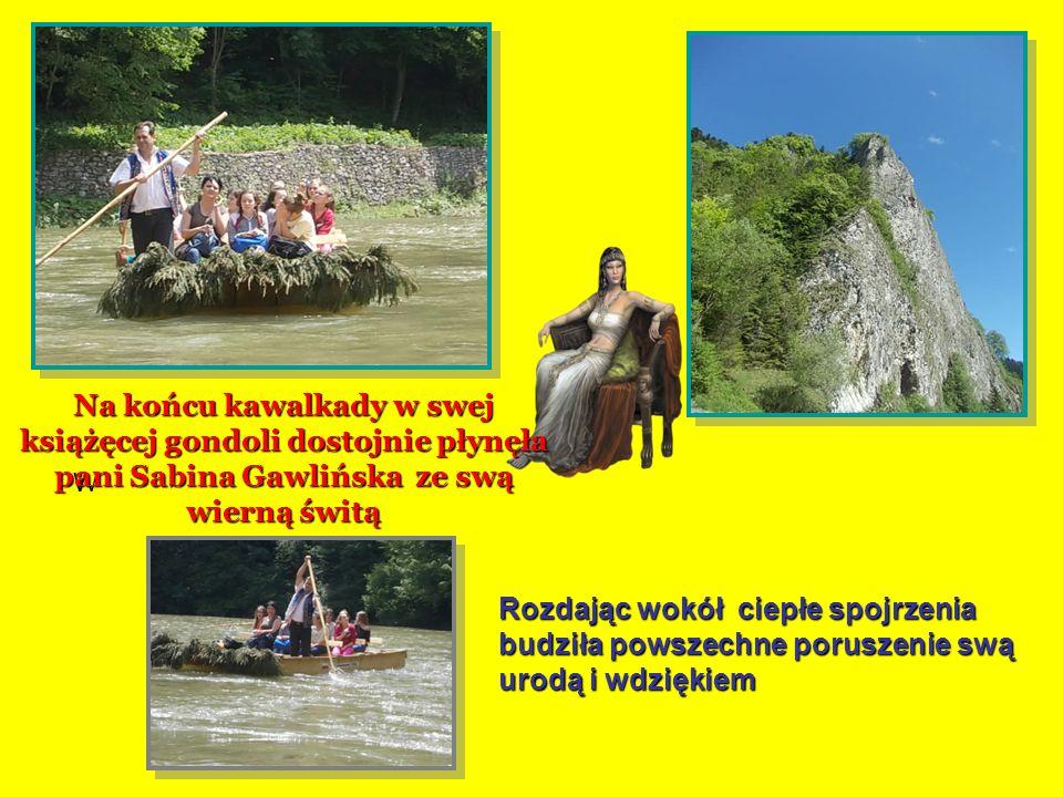 Na końcu kawalkady w swej książęcej gondoli dostojnie płynęła pani Sabina Gawlińska ze swą wierną świtą