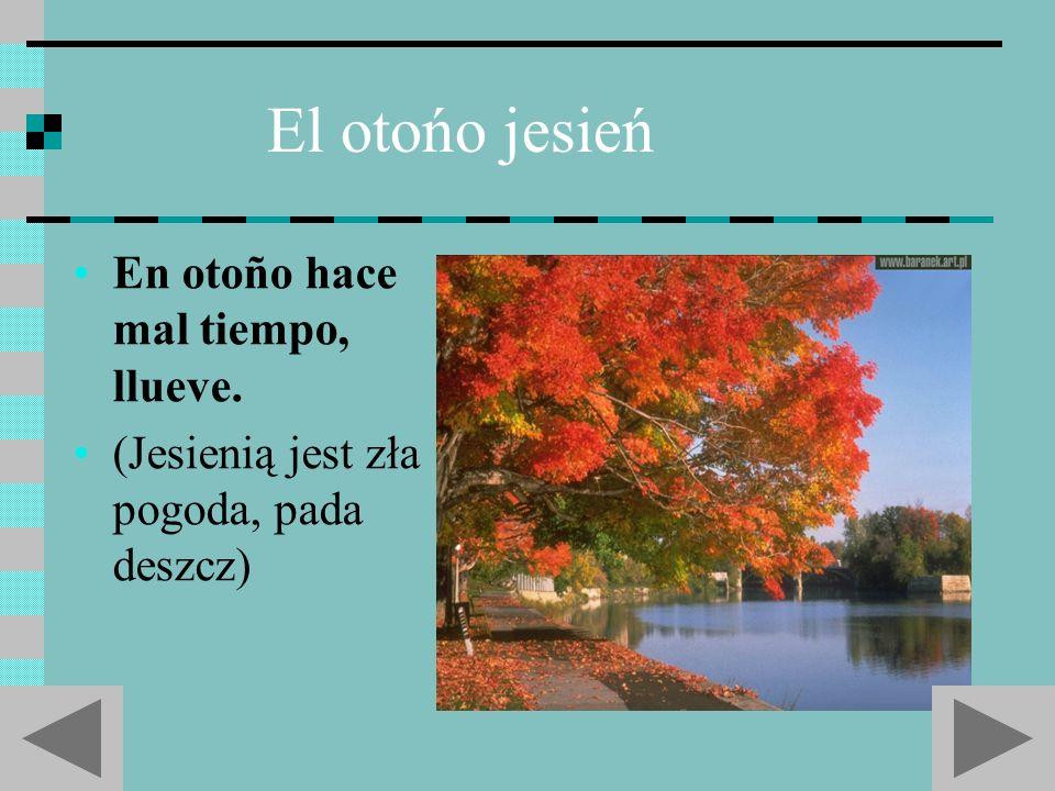 El otońo jesień En otoño hace mal tiempo, llueve.