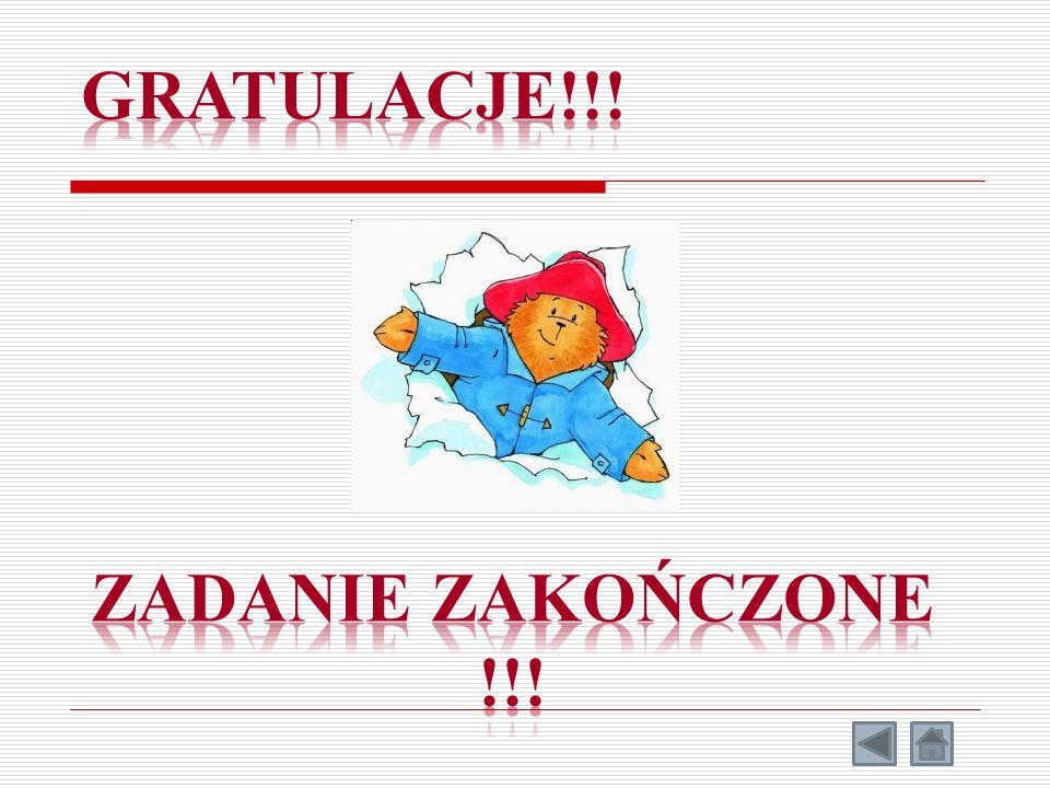 GRATULACJE!!! zadanie ZAkończone !!!