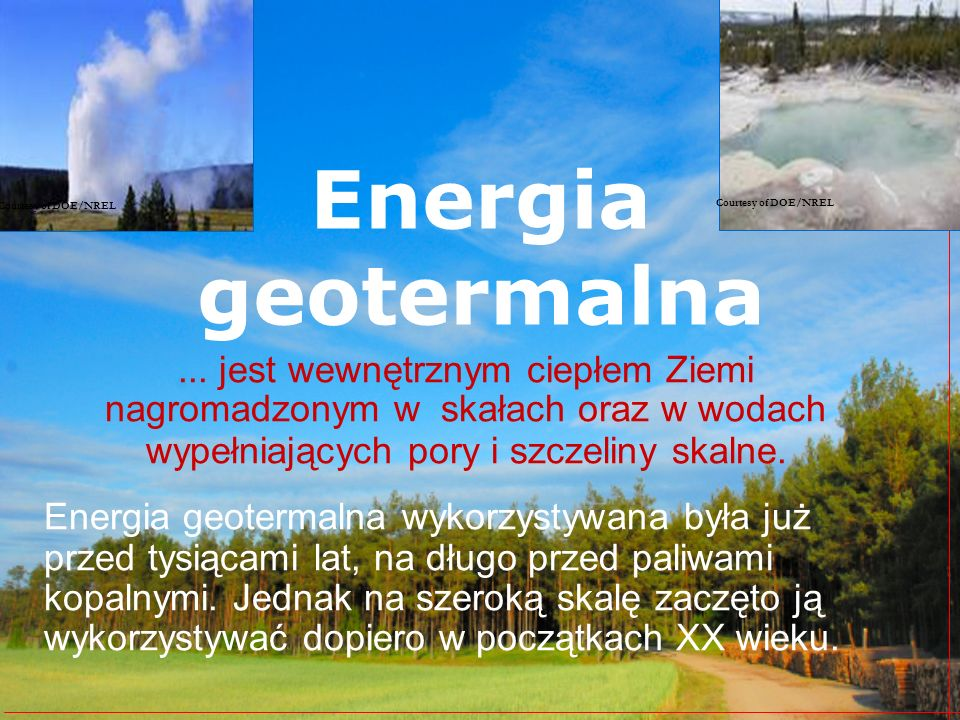 Courtesy of DOE/NREL Courtesy of DOE/NREL. Energia geotermalna.