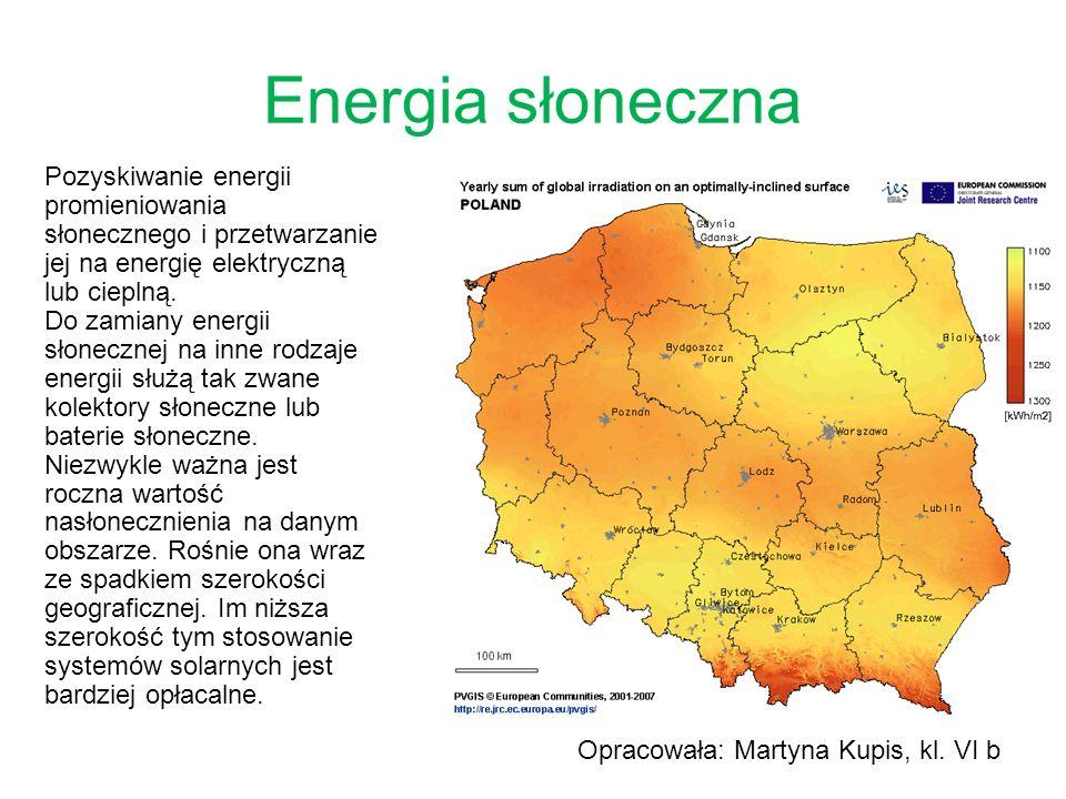 Energia słoneczna Pozyskiwanie energii promieniowania słonecznego i przetwarzanie jej na energię elektryczną lub cieplną.