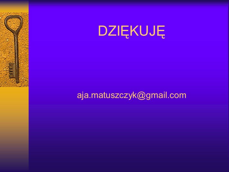 DZIĘKUJĘ aja.matuszczyk@gmail.com
