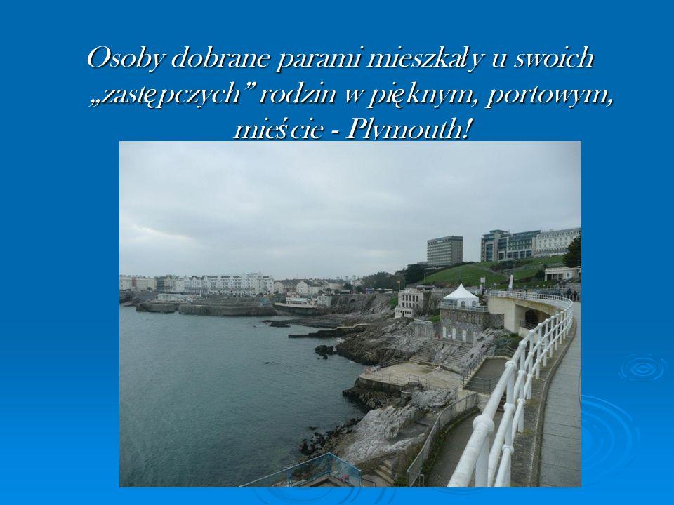 """Osoby dobrane parami mieszkały u swoich """"zastępczych rodzin w pięknym, portowym, mieście - Plymouth!"""