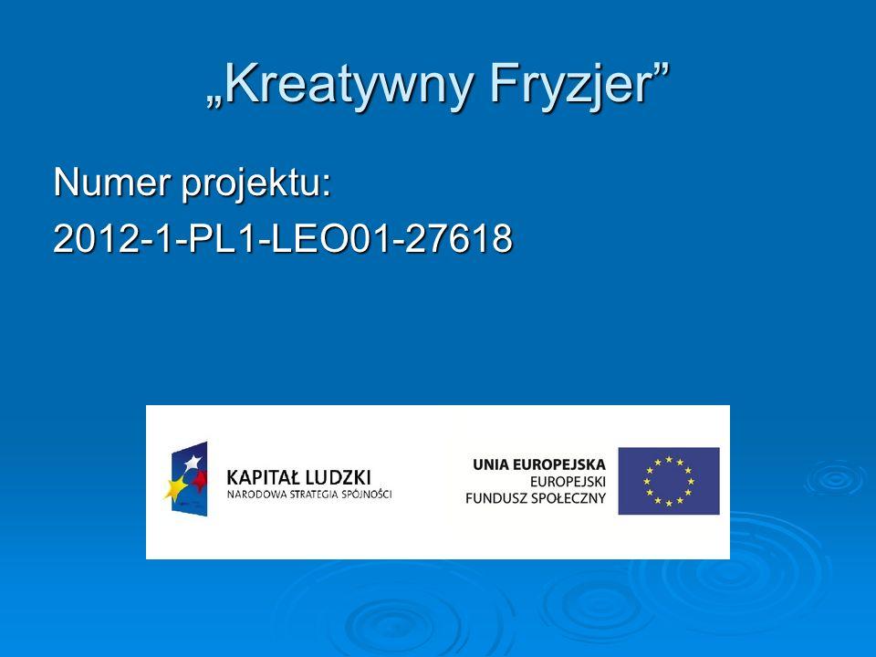 """""""Kreatywny Fryzjer Numer projektu: 2012-1-PL1-LEO01-27618"""