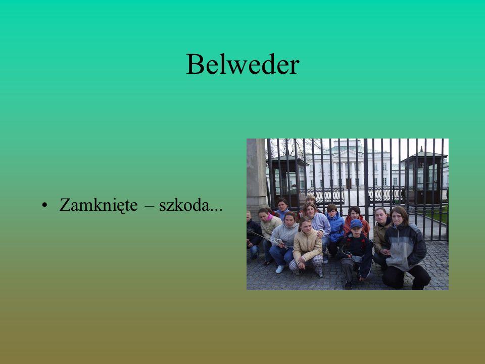 Belweder Zamknięte – szkoda...
