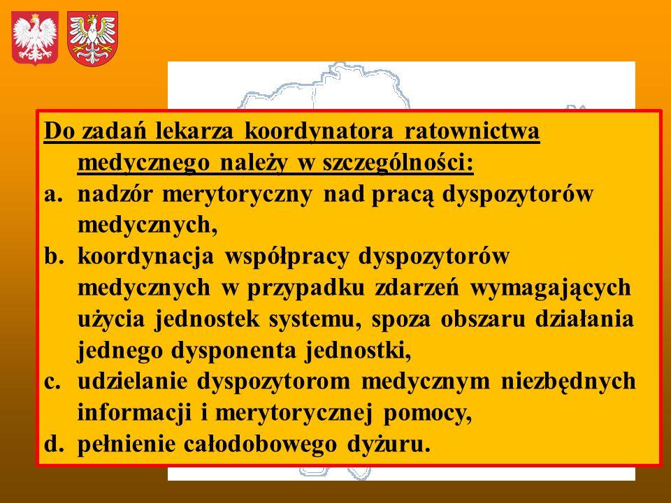 Do zadań lekarza koordynatora ratownictwa medycznego należy w szczególności: