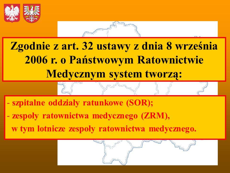 Zgodnie z art. 32 ustawy z dnia 8 września 2006 r